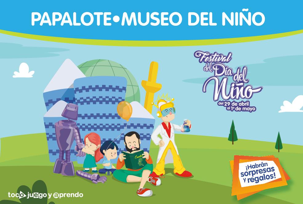 Ven a Papalote Museo del Niño a divertirte en tu día