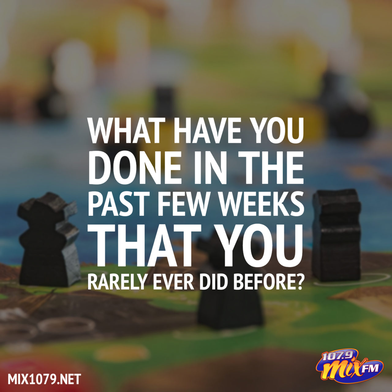What Have You Done in the Past Few Weeks That You Rarely Ever Did Before?